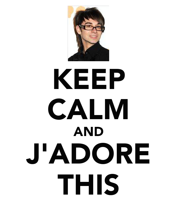 KEEP CALM AND J'ADORE THIS