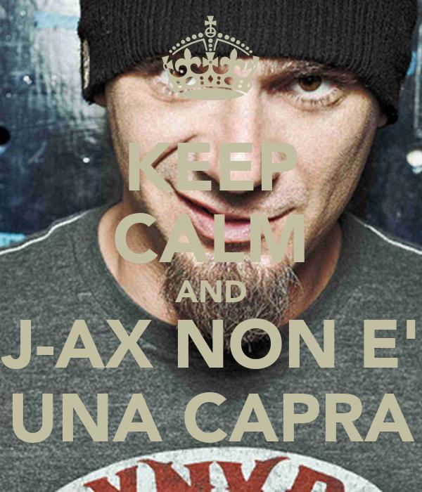 KEEP CALM AND J-AX NON E' UNA CAPRA