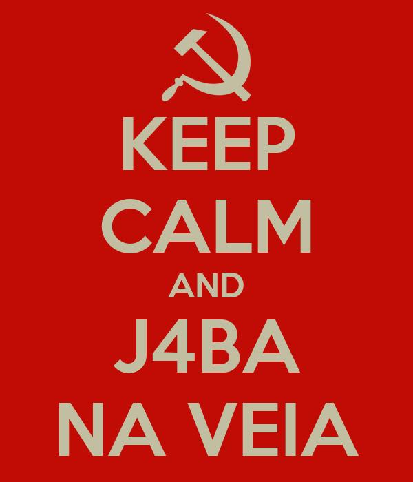 KEEP CALM AND J4BA NA VEIA