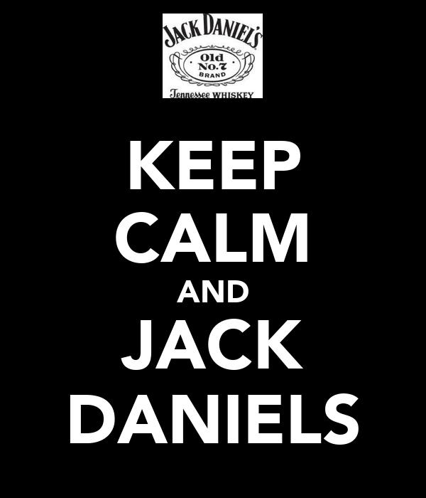KEEP CALM AND JACK DANIELS