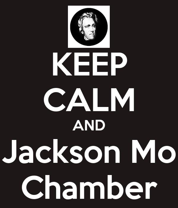KEEP CALM AND Jackson Mo Chamber