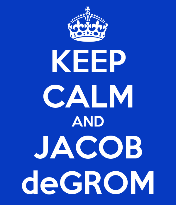 KEEP CALM AND JACOB deGROM
