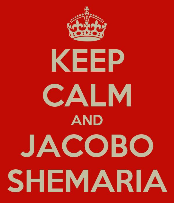 KEEP CALM AND JACOBO SHEMARIA