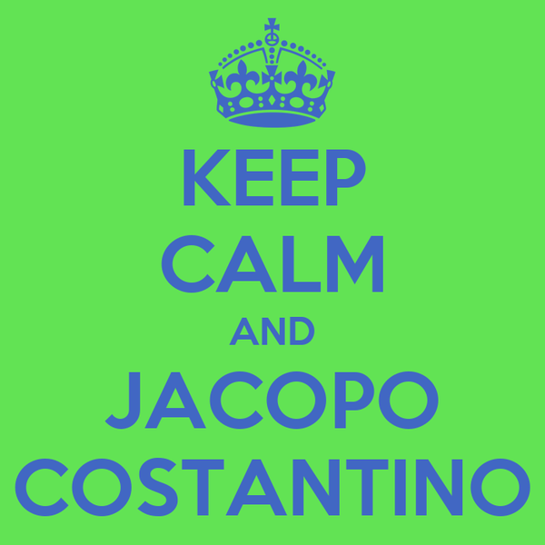 KEEP CALM AND JACOPO COSTANTINO