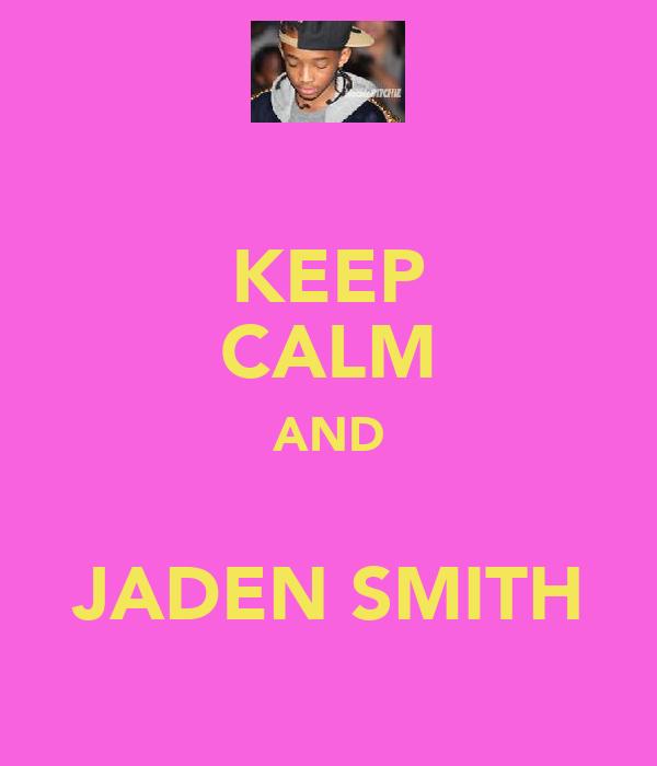KEEP CALM AND ♥ JADEN SMITH