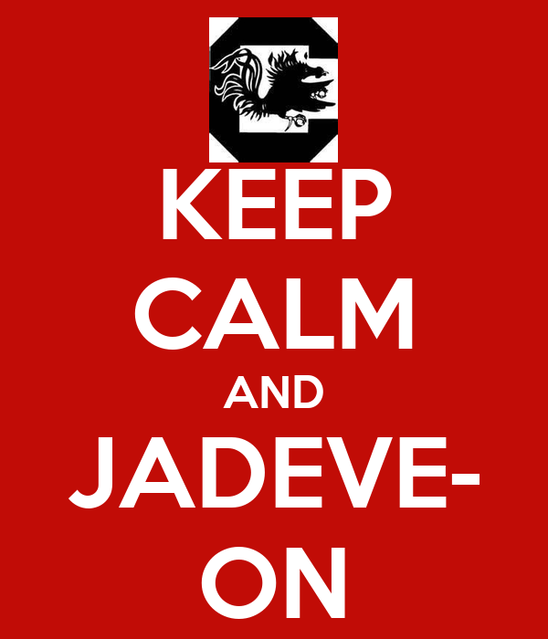 KEEP CALM AND JADEVE- ON