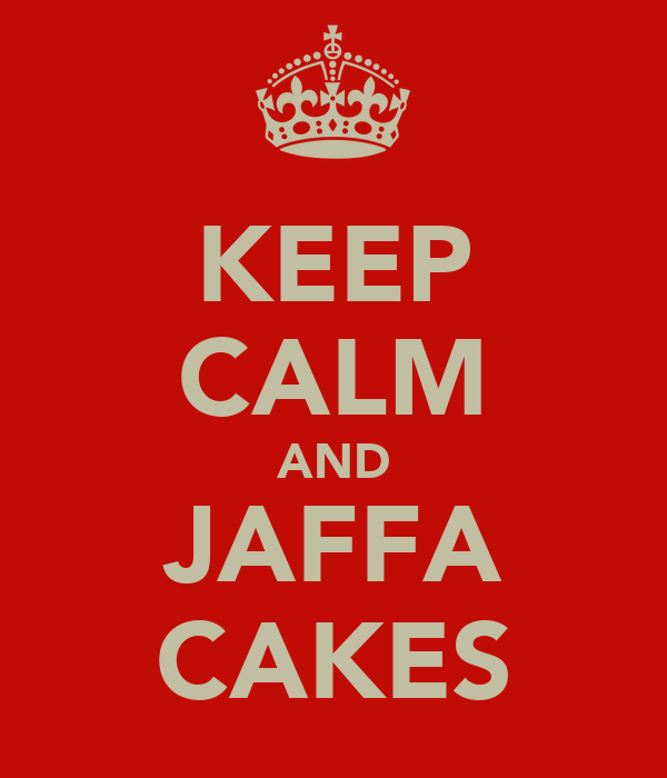 KEEP CALM AND JAFFA CAKES