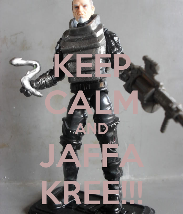 KEEP CALM AND JAFFA KREE!!!