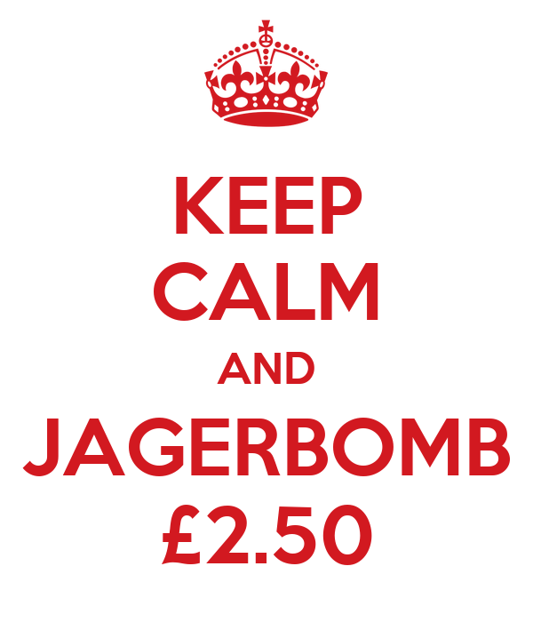 KEEP CALM AND JAGERBOMB £2.50