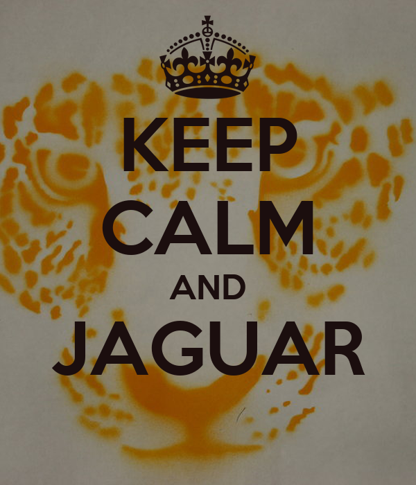 KEEP CALM AND JAGUAR