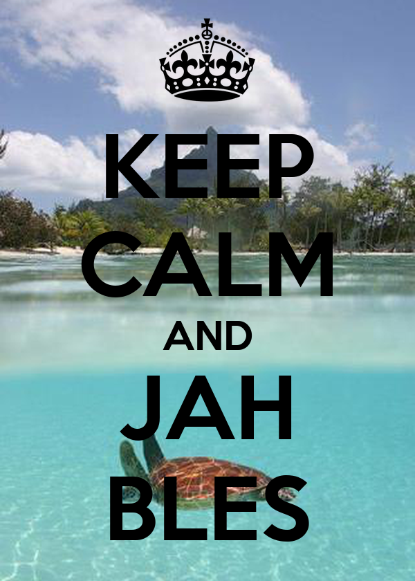 KEEP CALM AND JAH BLES