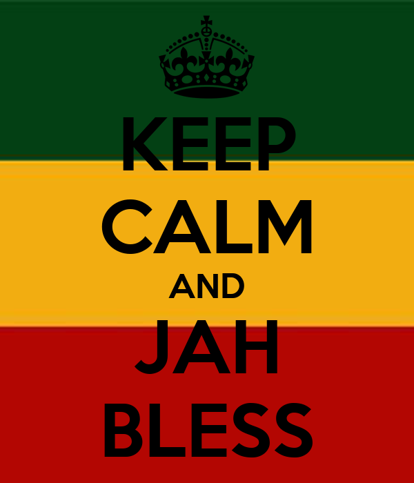 KEEP CALM AND JAH BLESS