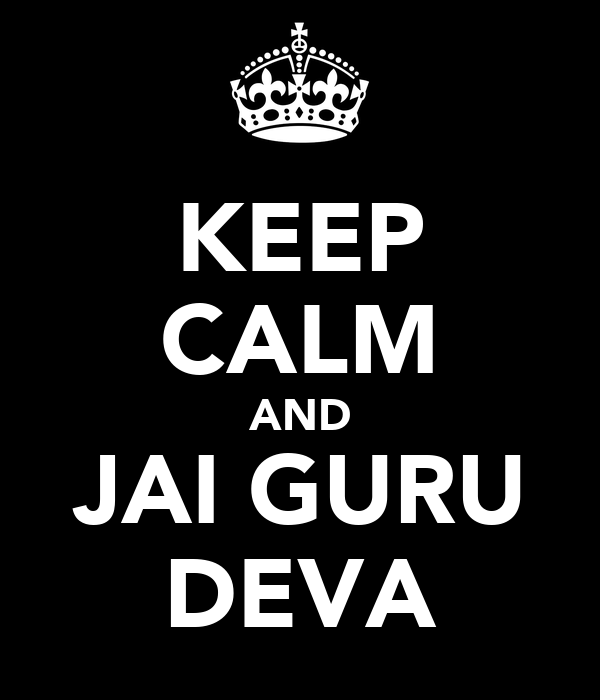 KEEP CALM AND JAI GURU DEVA
