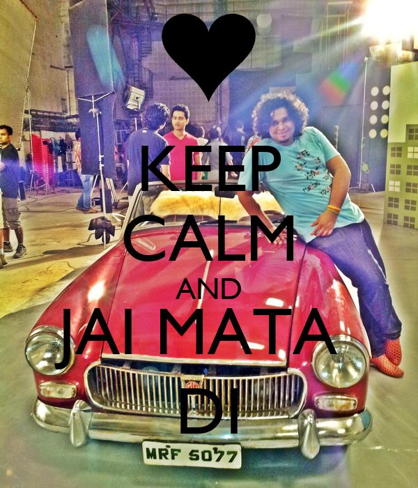 KEEP CALM AND JAI MATA  DI