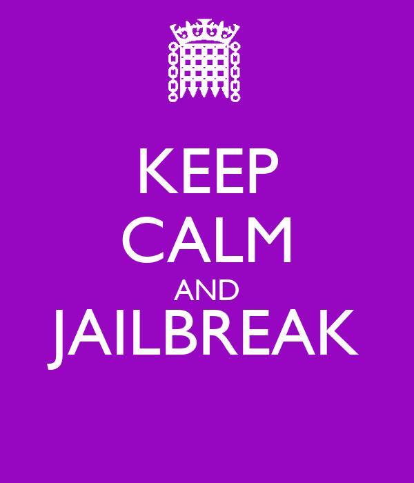 KEEP CALM AND JAILBREAK