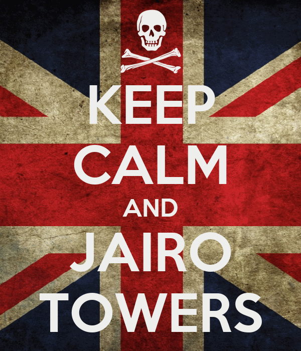 KEEP CALM AND JAIRO TOWERS
