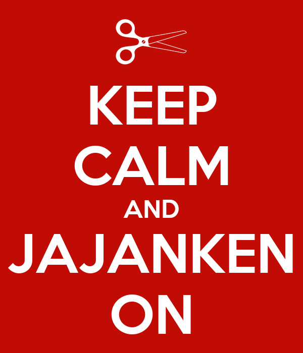 KEEP CALM AND JAJANKEN ON