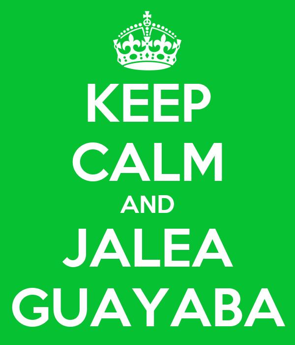 KEEP CALM AND JALEA GUAYABA