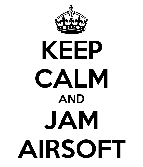 KEEP CALM AND JAM AIRSOFT