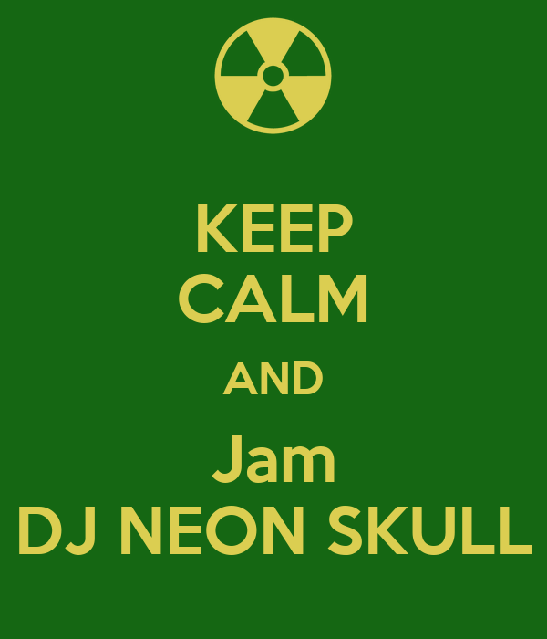 KEEP CALM AND Jam DJ NEON SKULL