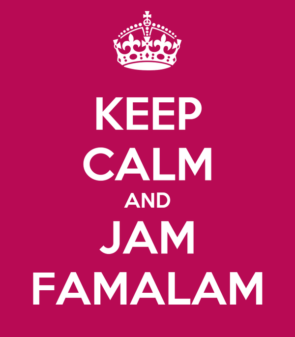 KEEP CALM AND JAM FAMALAM