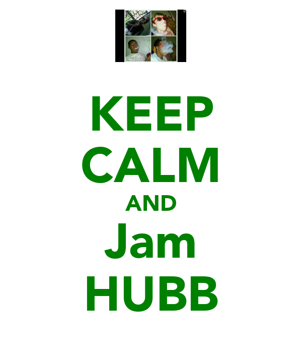 KEEP CALM AND Jam HUBB
