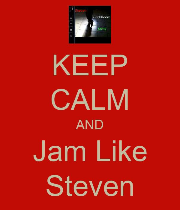 KEEP CALM AND Jam Like Steven