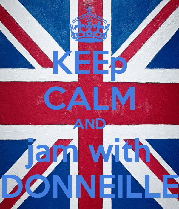KEEp CALM AND jam with DONNEILLE