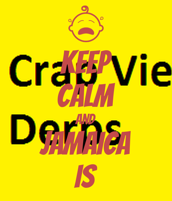 KEEP CALM AND JAMAICA IS