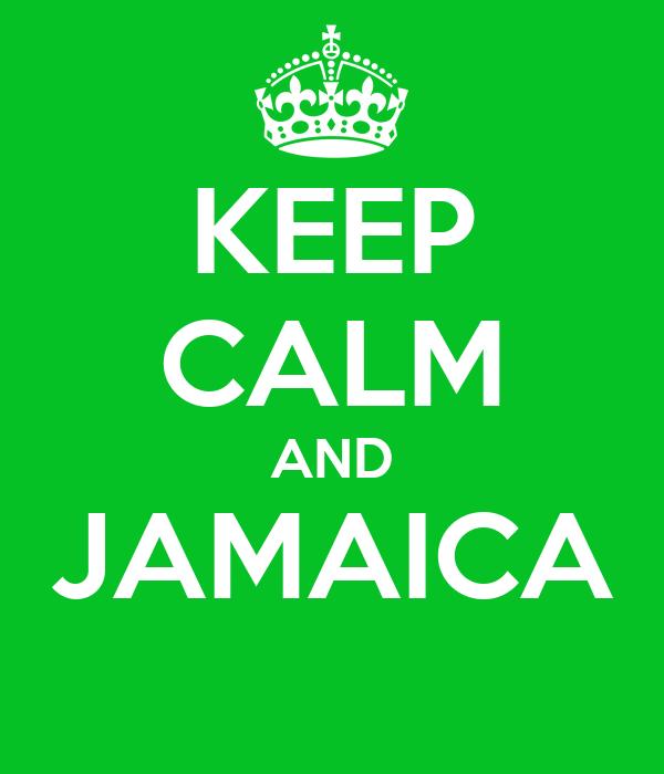 KEEP CALM AND JAMAICA
