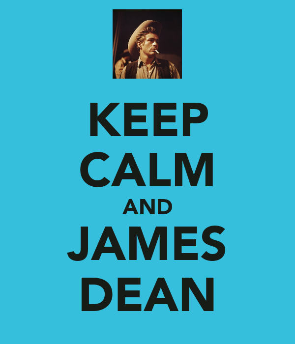 KEEP CALM AND JAMES DEAN