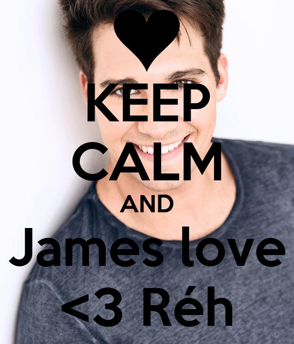 KEEP CALM AND James love <3 Réh