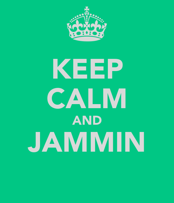 KEEP CALM AND JAMMIN