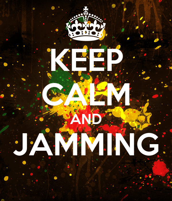 KEEP CALM AND JAMMING
