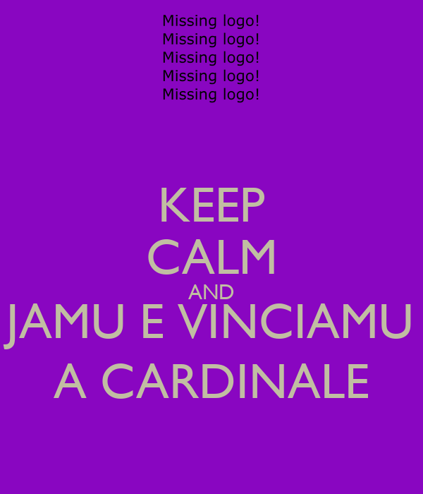 KEEP CALM AND JAMU E VINCIAMU A CARDINALE