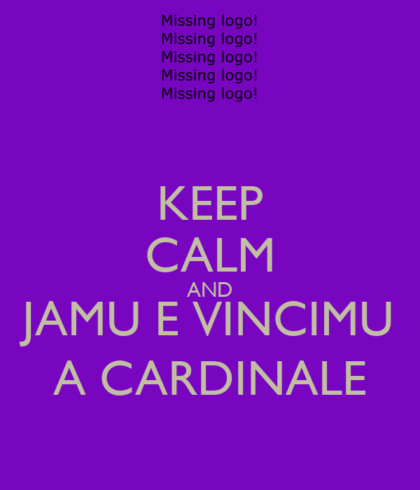 KEEP CALM AND JAMU E VINCIMU A CARDINALE