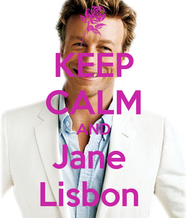 KEEP CALM AND Jane  Lisbon