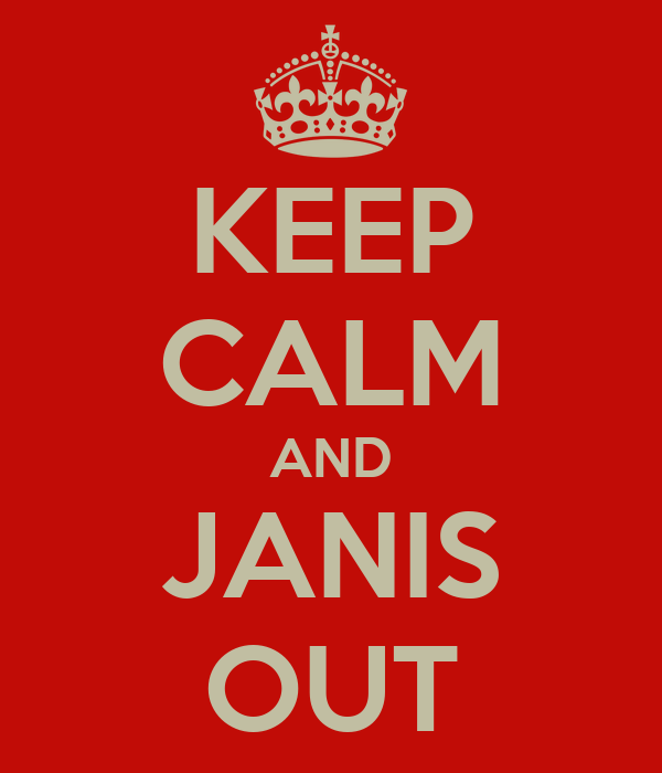 KEEP CALM AND JANIS OUT