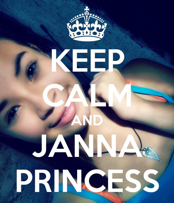 KEEP CALM AND JANNA PRINCESS