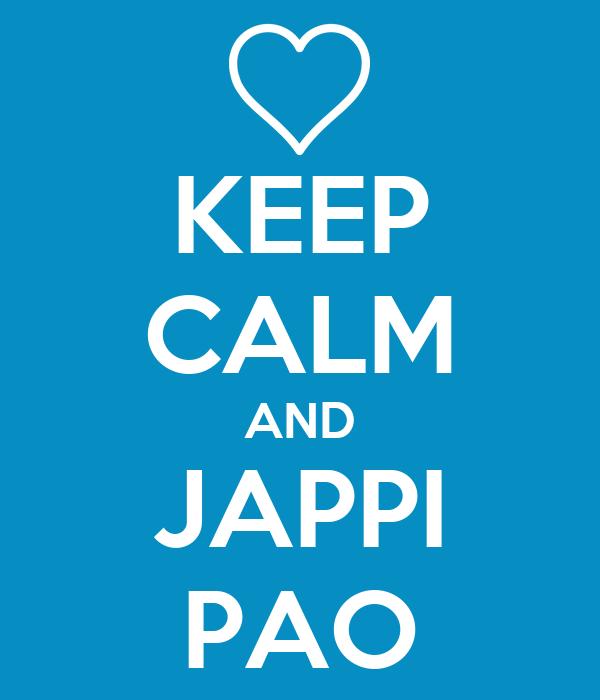 KEEP CALM AND JAPPI PAO