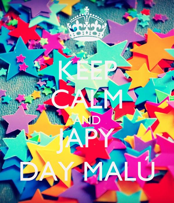 KEEP CALM AND JAPY DAY MALÚ