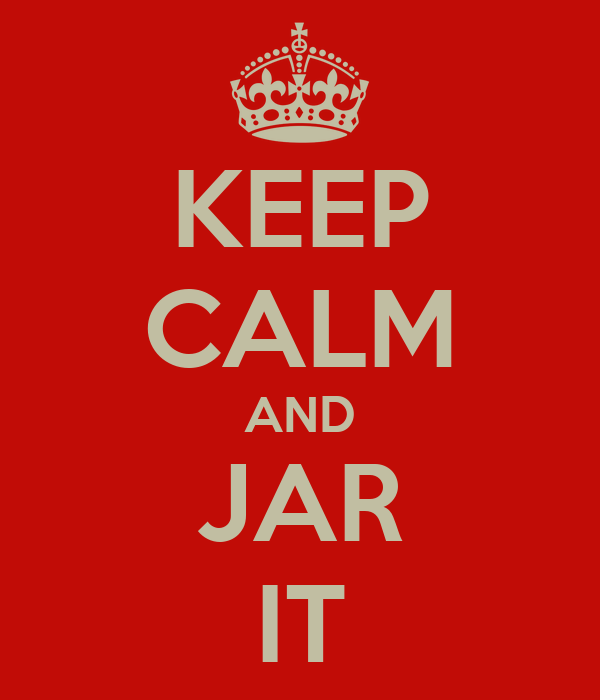 KEEP CALM AND JAR IT