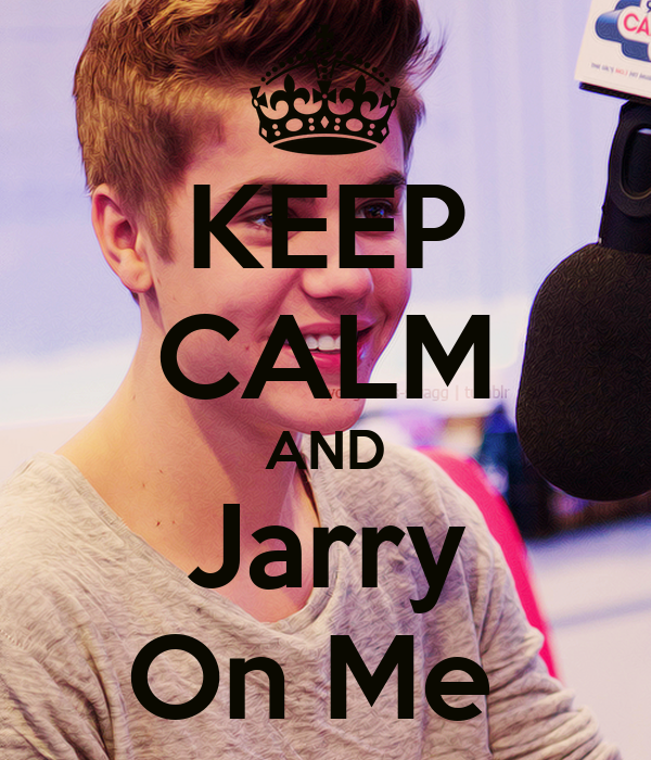 KEEP CALM AND Jarry On Me