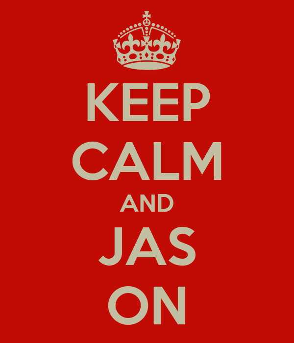 KEEP CALM AND JAS ON