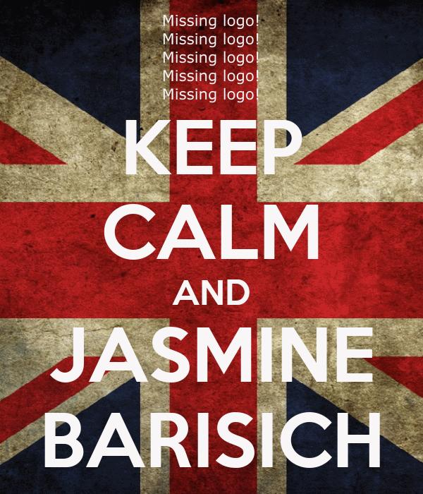 KEEP CALM AND JASMINE BARISICH