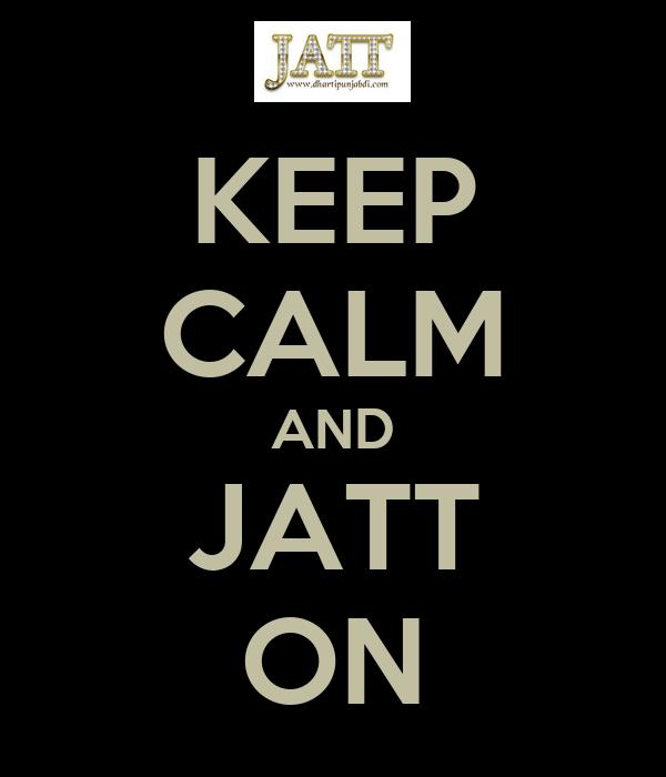 KEEP CALM AND JATT ON