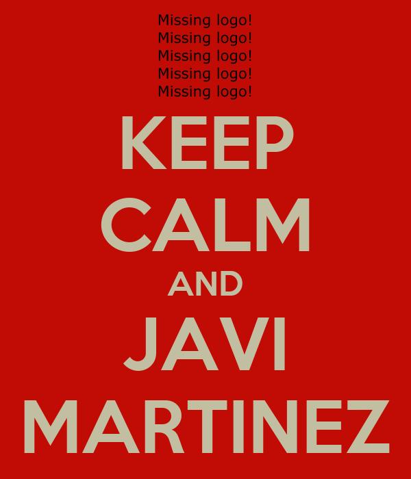 KEEP CALM AND JAVI MARTINEZ