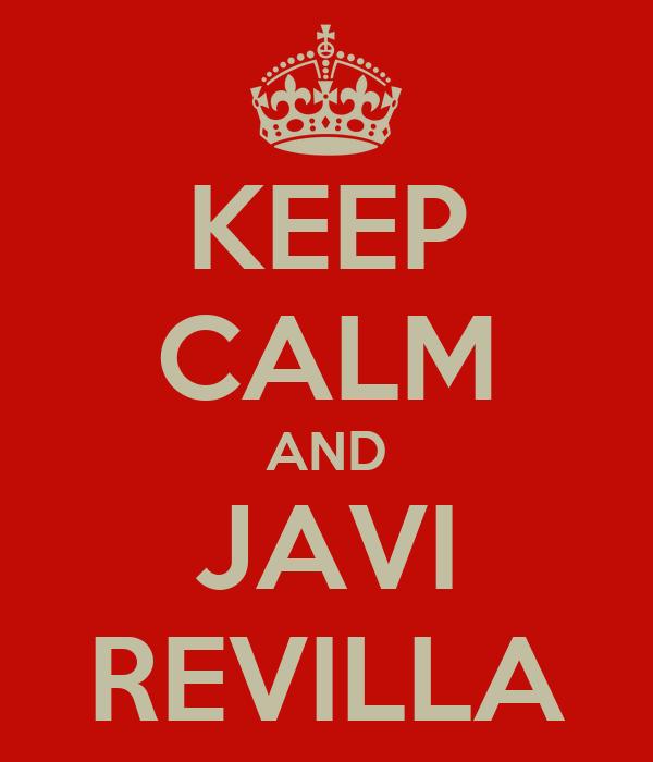KEEP CALM AND JAVI REVILLA