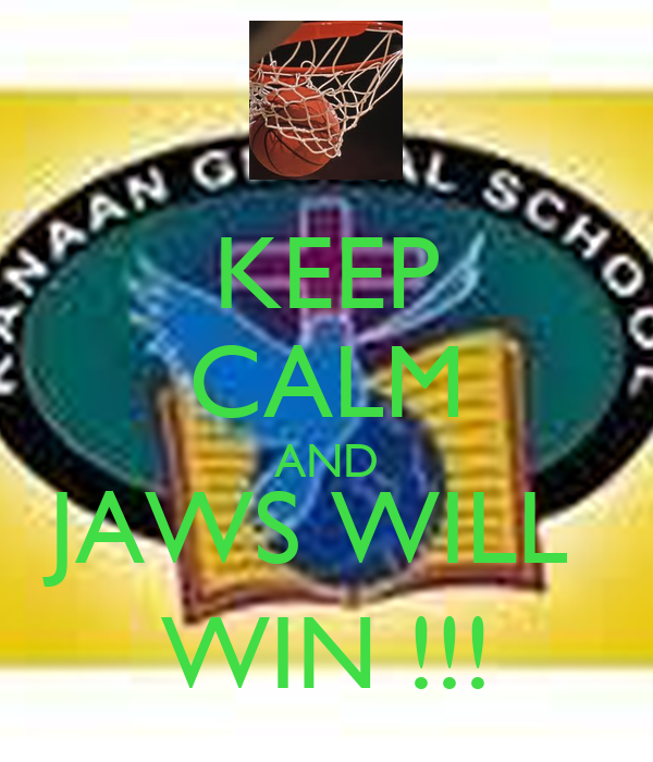 KEEP CALM AND JAWS WILL  WIN !!!