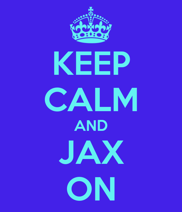 KEEP CALM AND JAX ON